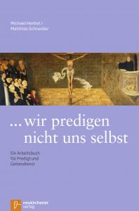 ...wir predigen nicht uns selbst Herbst, Michael/Schneider, Matthias 9783761551875