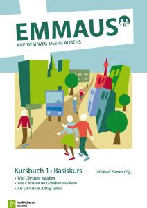 EMMAUS - Auf dem Weg des Glaubens lauben, Kursbuch