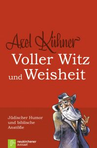 Voller Witz und Weisheit Kühner, Axel 9783761556214