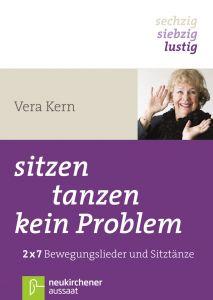 sitzen, tanzen, kein Problem Kern, Vera 9783761556474
