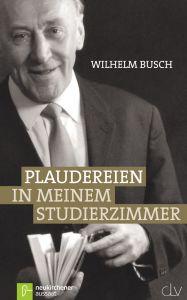 Plaudereien in meinem Studierzimmer Busch, Wilhelm 9783761557044