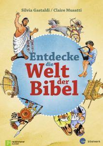 Entdecke die Welt der Bibel Gastaldi, Silvia/Musatti, Claire 9783761557075