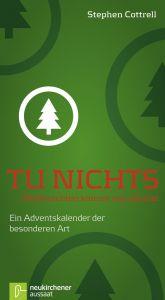Tu nichts, Weihnachten kommt von alleine! Cottrell, Stephen 9783761557853