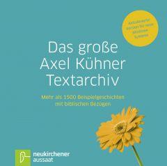 Das große Axel Kühner Textarchiv Kühner, Axel 9783761558119