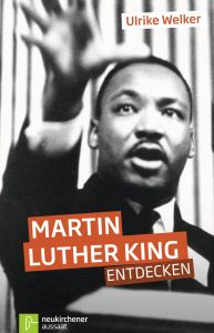 Martin Luther King entdecken Welker, Ulrike 9783761558294