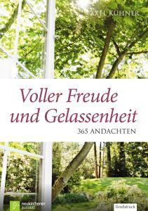 Voller Freude und Gelassenheit Kühner, Axel 9783761558669