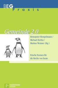 Gemeinde 2.0 Heinzpeter Hempelmann/Michael Herbst/Markus Weimer 9783761558867