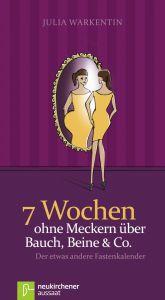 7 Wochen ohne Meckern über Bauch, Beine & Co. Warkentin, Julia 9783761559130