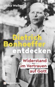 Dietrich Bonhoeffer entdecken Welker, Ulrike 9783761559277