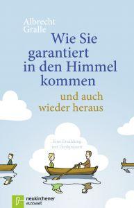 Wie Sie garantiert in den Himmel kommen - und auch wieder heraus Gralle, Albrecht 9783761559338