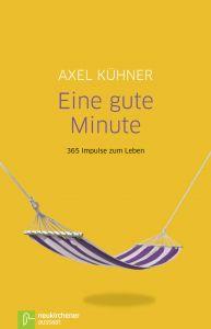 Eine gute Minute Kühner, Axel 9783761559727