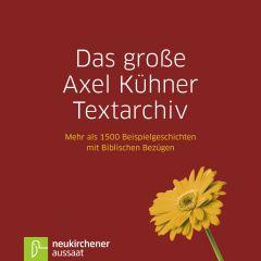 Das große Axel Kühner Textarchiv