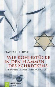Wie Kohlestücke in den Flammen des Schreckens Fürst, Naftali 9783761559741
