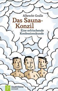 Das Sauna-Konzil Gralle, Albrecht 9783761559994