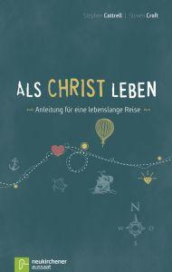 Als Christ leben Cottrell, Stephen/Croft, Steven 9783761560129