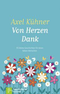 Von Herzen Dank Kühner, Axel 9783761560815