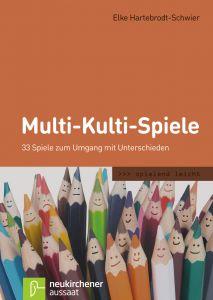 Multi-Kulti-Spiele Hartebrodt-Schwier, Elke 9783761560846