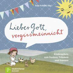 Lieber Gott, vergissmeinnicht Anja Schäfer 9783761561034