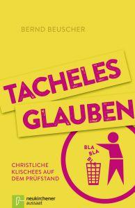 Tacheles glauben Beuscher, Bernd 9783761561515