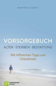Vorsorgebuch, Alter - Sterben - Bestattung Alberti, Manfred 9783761561881