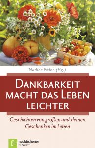 Dankbarkeit macht das Leben leichter Nadine Weihe 9783761562437