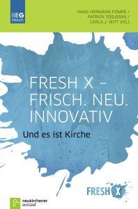 Fresh X - Frisch. Neu. Innovativ Hans-Hermann Pompe/Patrick Todjeras/Carla J Witt 9783761562598