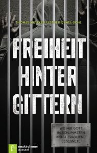 Freiheit hinter Gittern Milleker, Thomas/Dymel-Sohl, Esther 9783761562642