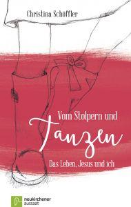 Vom Stolpern und Tanzen Schöffler, Christina 9783761562789