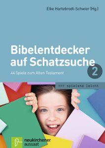 Bibelentdecker auf Schatzsuche 2 Elke Hartebrodt-Schwier 9783761562840