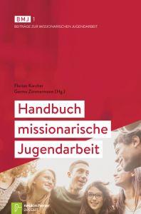 Handbuch missionarische Jugendarbeit Florian Karcher/Germo Zimmermann 9783761562864