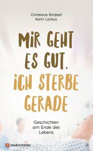 'Mir geht es gut, ich sterbe gerade' Bindseil, Christiane/Lackus, Karin 9783761563267