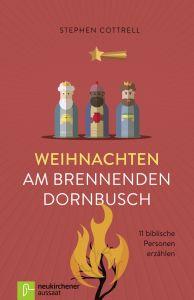 Weihnachten am brennenden Dornbusch Cottrell, Stephen 9783761563298