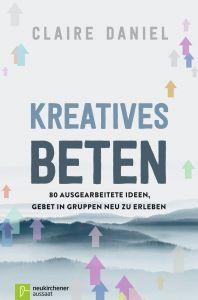 Kreatives Beten Daniel, Claire 9783761563304