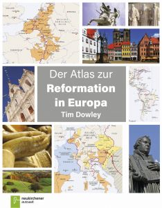 Der Atlas zur Reformation in Europa Dowley, Tim 9783761563311