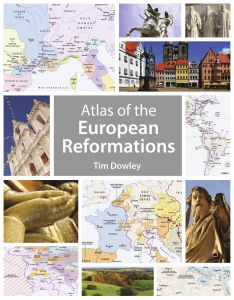 Atlas of the European Reformations Dowley, Tim 9783761563328