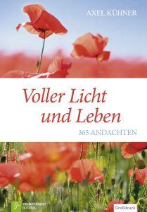 Voller Licht und Leben Kühner, Axel 9783761563366