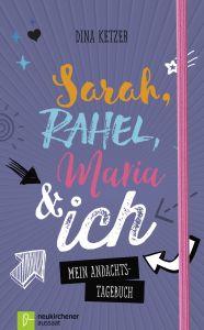 Sarah, Rahel, Maria & ich Ketzer, Dina 9783761563540