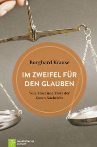 Im Zweifel für den Glauben Krause, Burghard 9783761563717