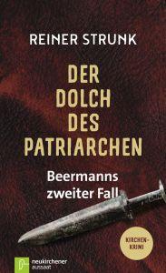 Der Dolch des Patriarchen Strunk, Reiner 9783761563786