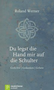 Du legst die Hand mir auf die Schulter Werner, Roland 9783761563878