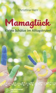 Mamaglück Herr, Christina 9783761563908