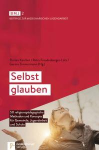 Selbst glauben Florian Karcher/Petra Freudenberger-Lötz/Germo Zimmermann 9783761563953