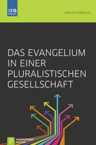 Das Evangelium in einer pluralistischen Gesellschaft Newbigin, Lesslie 9783761564011