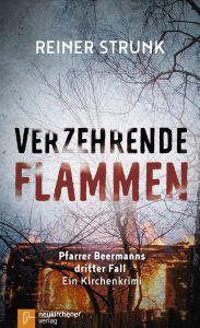 Verzehrende Flammen Strunk, Reiner 9783761564189