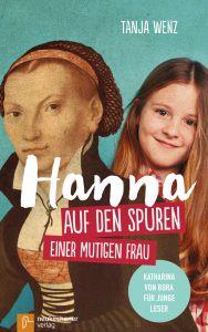 Hanna auf den Spuren einer mutigen Frau Wenz, Tanja 9783761564233