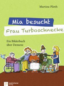 Mia besucht Frau Turboschnecke Plieth, Martina 9783761564240