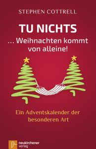 Tu nichts ... Weihnachten kommt von alleine! Cottrell, Stephen 9783761564318