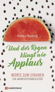 Und der Regen klingt wie Applaus Buiting, Hanna 9783761564592