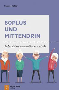 80plus und mittendrin Fetzer, Susanne 9783761564677