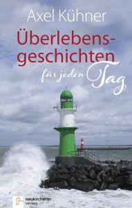 Überlebensgeschichten für jeden Tag Kühner, Axel 9783761565261